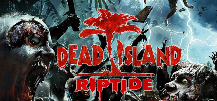 Dead Island Riptide Free Download Full PC Game
