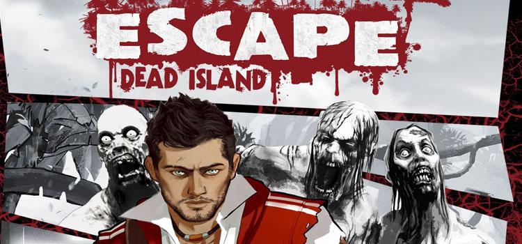 Escape Dead Island Free Download Full PC Game