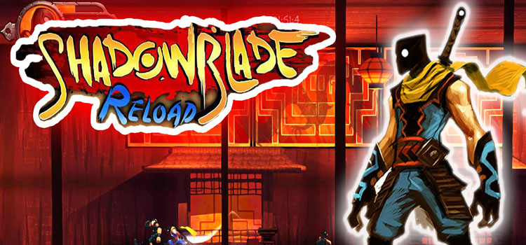 Shadow Blade Reload Free Download Full PC Game