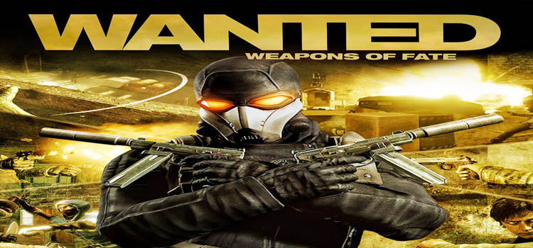 Wanted Weapons of Fate Free Download Full PC Game