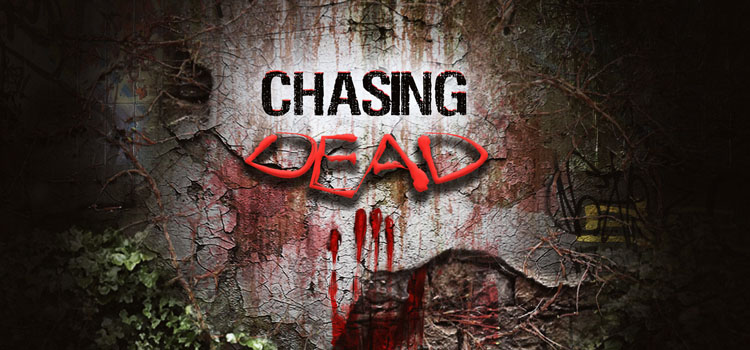 Chasing Dead Free Download Full PC Game