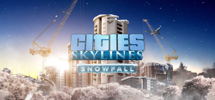 Cities Skylines Snowfall Free Download Full PC Game
