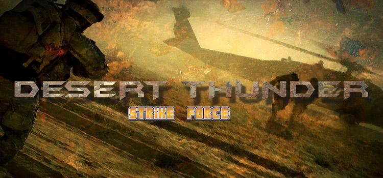 Desert Thunder Strike Force Free Download Full Game