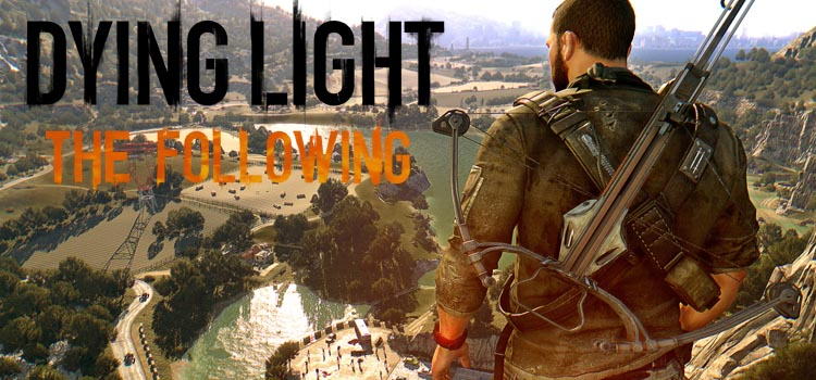 Dying Light The Following Free Download Full PC Game