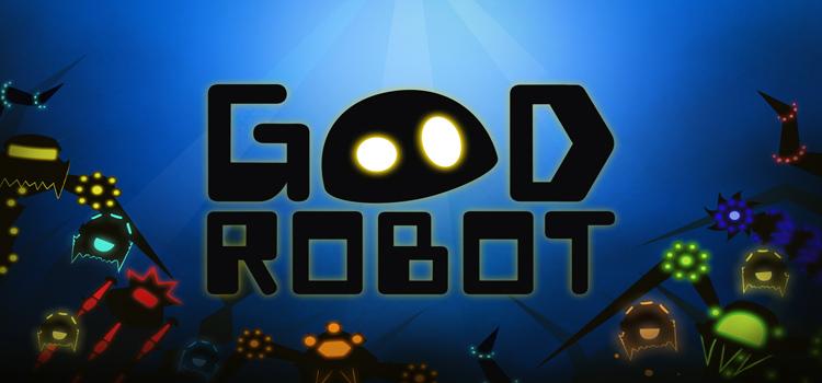 Good Games For Free : Good robot free download full pc game version