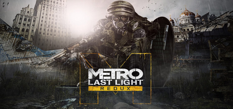 Metro Last Light Redux Free Download FULL PC Game