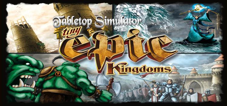 Tabletop Simulator Tiny Epic Kingdoms Free Download
