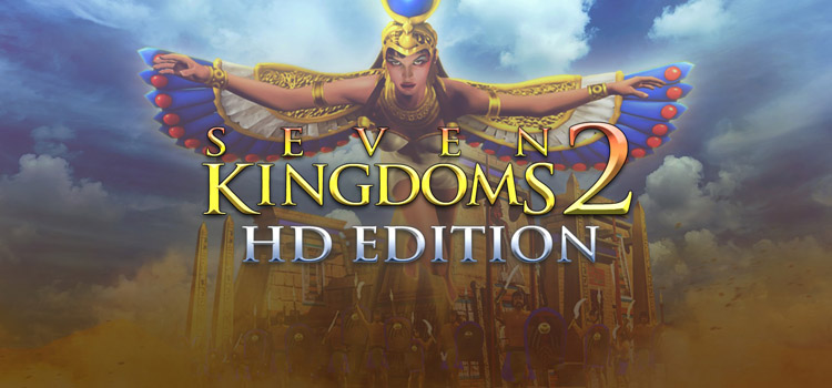 Seven Kingdoms 2 HD Free Download FULL PC Game