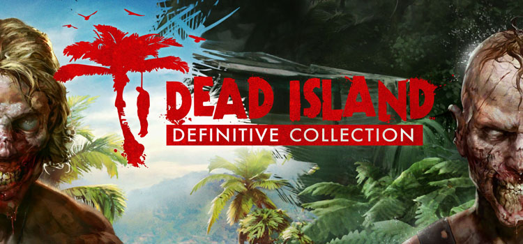 Dead Island Definitive Edition Free Download PC Game