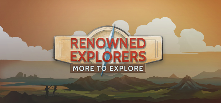 Renowned Explorers More To Explore Free Download PC