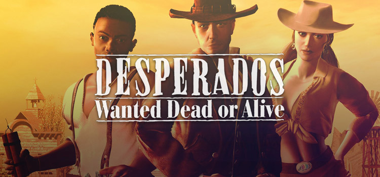 Desperados Wanted Dead Or Alive Free Download PC Game