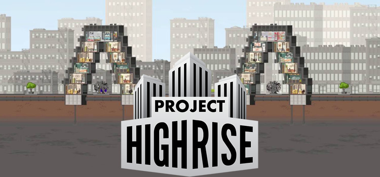 Project Highrise Free Download FULL Version PC Game
