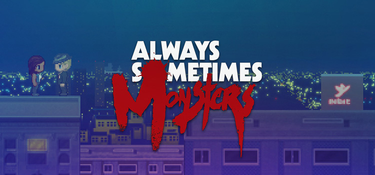 Always Sometimes Monsters Free Download FULL PC Game
