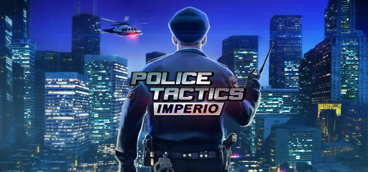 Police Tactics Imperio Free Download FULL PC Game