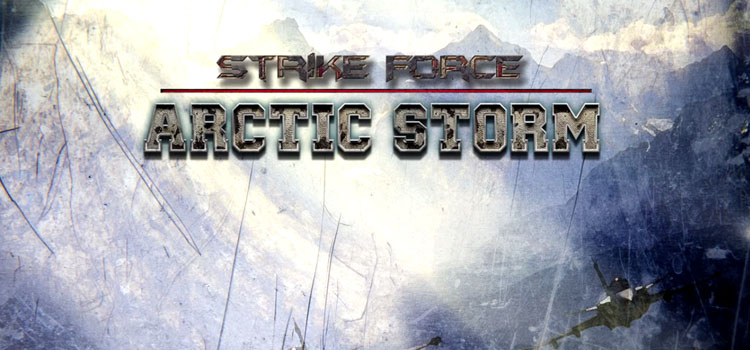 Strike Force Arctic Storm Free Download FULL PC Game
