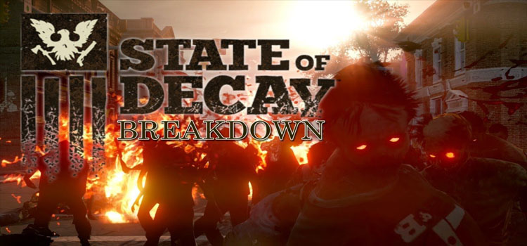 State Of Decay Breakdown Free Download FULL PC Game