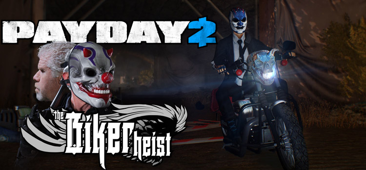PAYDAY 2 The Biker Heist Free Download FULL PC Game