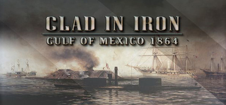 Clad In Iron Gulf Of Mexico 1864 Free Download PC Game