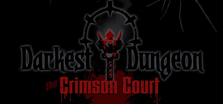 Darkest Dungeon The Crimson Court Free Download PC Game