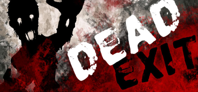 Dead Exit Free Download FULL Version Cracked PC Game