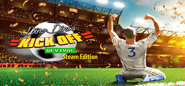 Dino Dinis Kick Off Revival Steam Edition Free Download