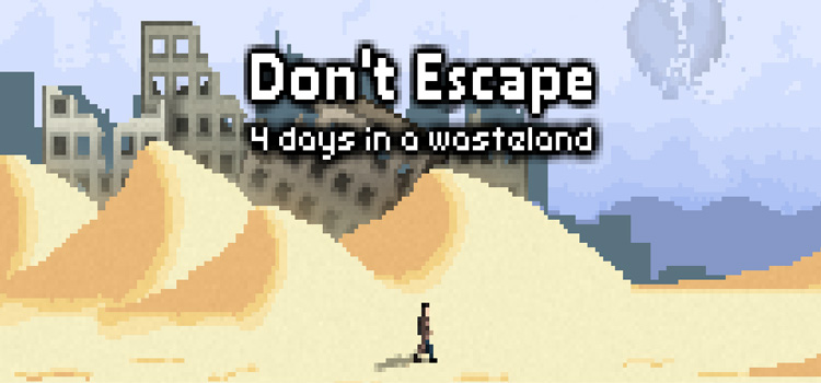 Dont Escape 4 Days In A Wasteland Free Download PC Game