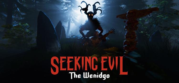 Seeking Evil The Wendigo Free Download Cracked PC Game