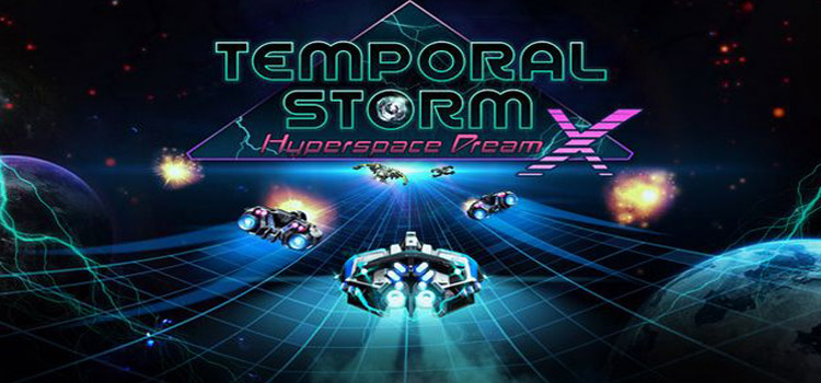 Temporal Storm X Hyperspace Dream Free Download PC Game