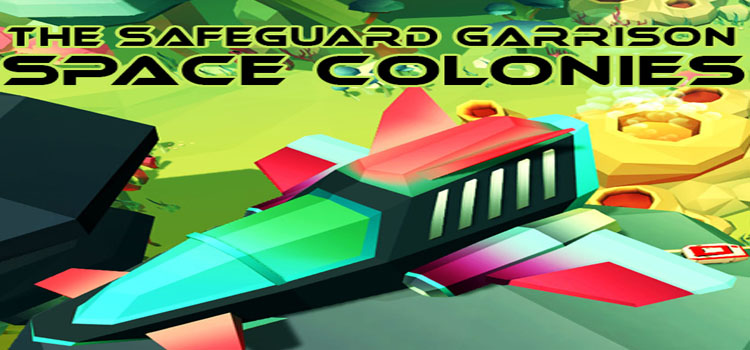 The Safeguard Garrison Space Colonies Free Download PC Game