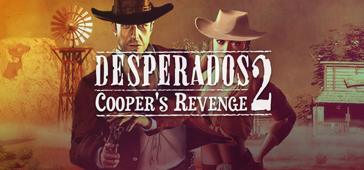 Desperados 2 Coopers Revenge Free Download Full PC Game