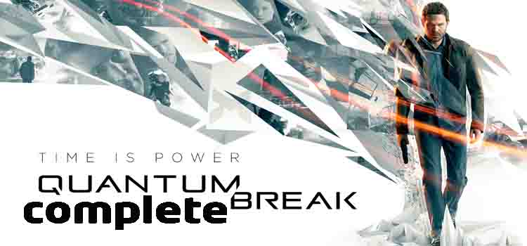 Quantum Break Complete Free Download Full Version PC Game