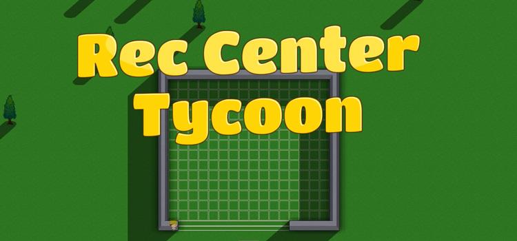 Rec Center Tycoon Free Download FULL Version PC Game