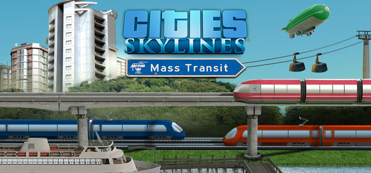 Cities Skylines Mass Transit Free Download Full PC Game