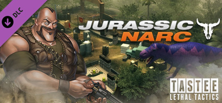 TASTEE Lethal Tactics Map Jurassic Narc Free Download PC