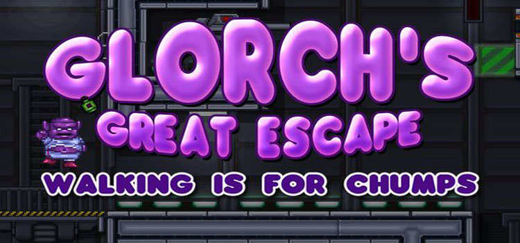Glorchs Great Escape Walking Is For Chumps Free Download