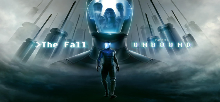 The Fall Part 2 Unbound Free Download FULL PC Game