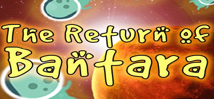 The Return Of Bantara Free Download Full Version PC Game
