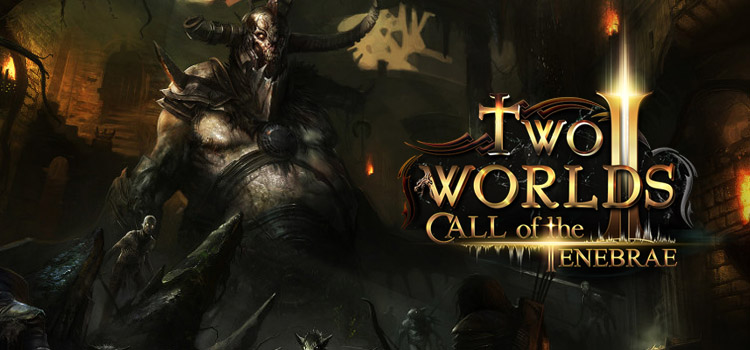 Two Worlds II: Call of the Tenebrae: