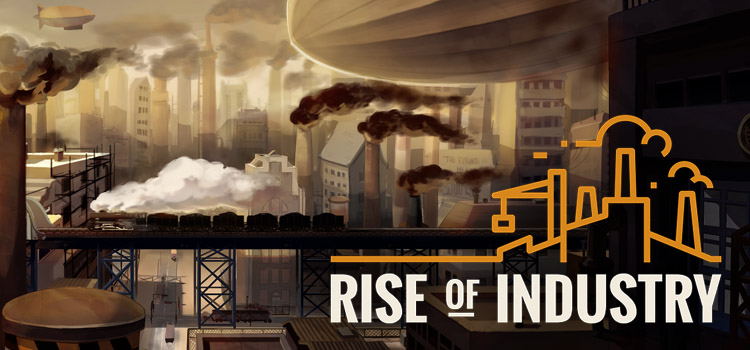 Rise Of Industry Free Download FULL Version PC Game