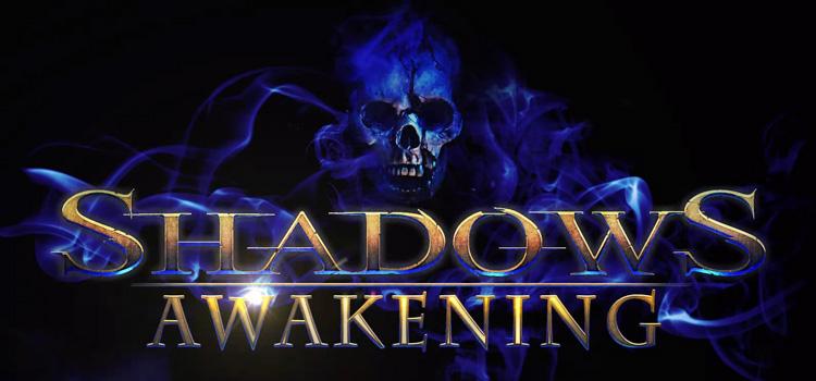 Shadows Awakening Free Download FULL Version PC Game