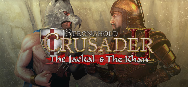 Stronghold Crusader II The Jackal And The Khan Free Download