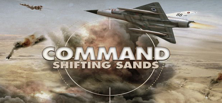 Command Shifting Sands Free Download Full Version PC Game