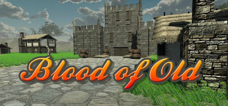 Blood Of Old The Rise To Greatness Free Download PC