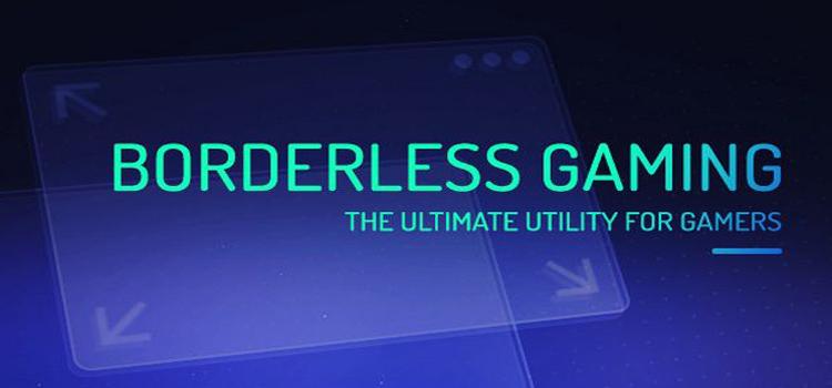 Borderless Gaming Free Download FULL Version PC Game
