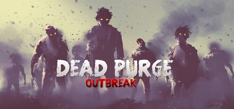 Dead Purge Outbreak Free Download FULL Version PC Game
