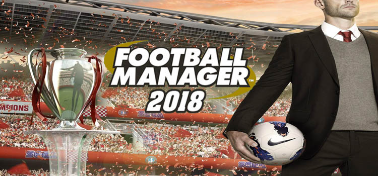 Football Manager 2018 Free Download Full Version PC Game