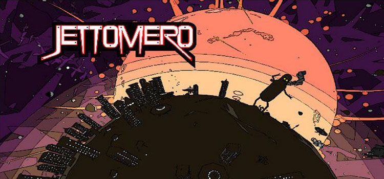 Jettomero Hero Of The Universe Free Download PC Game
