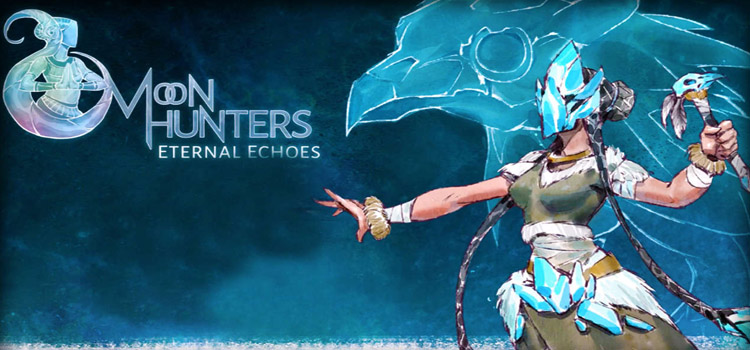 Moon Hunters Eternal Echoes Free Download FULL PC Game