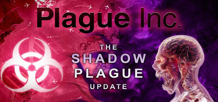 Plague Inc Evolved Shadow Plague Free Download PC Game