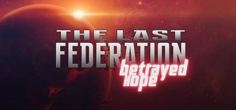 The Last Federation Betrayed Hope Free Download PC Game